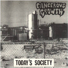 Cancerous Growth - Today's Society 7'' 1986