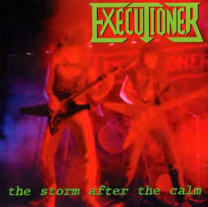 Executioner - The Storm After The Calm 1987/1990