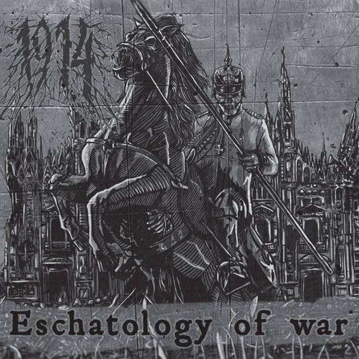 1914 - Eschatology Of War - 2015