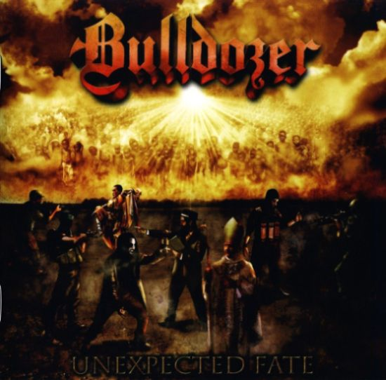 Bulldozer - Unexpected Fate - 2009
