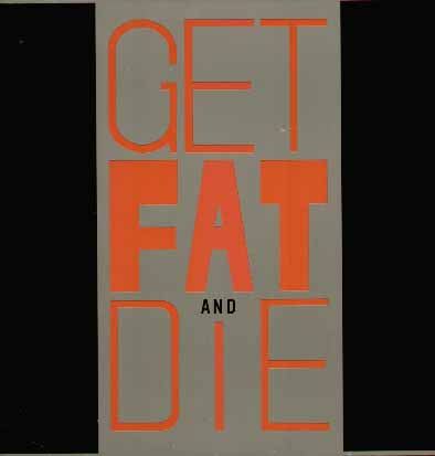 2 Bad - Get Fat & Die - 1988