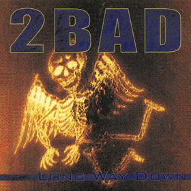 2bad - Long Way Down Rock
