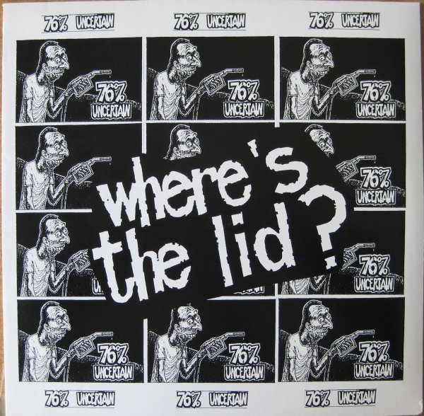76% Uncertain - Where's The Lid 1994