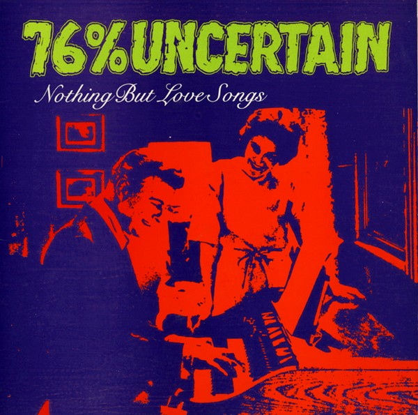 76% Uncertain - Nothing But Love Songs 1985