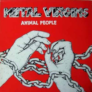 Metal Virgins - Animal People 1984