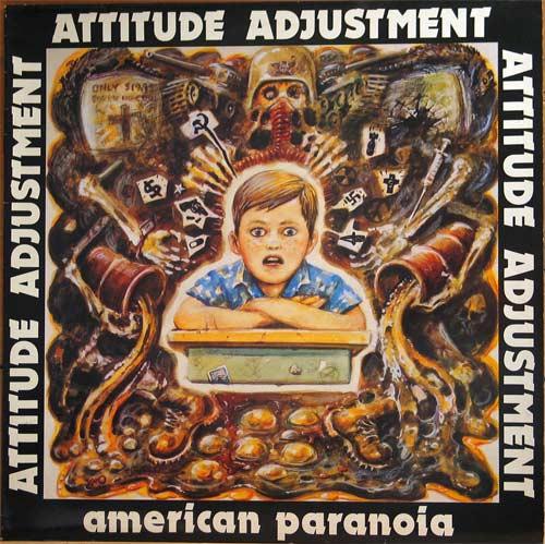Attitude Adjustment - American Paranoia - 1986