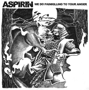 Aspirin - We Do Painkilling To Your Anger 2009