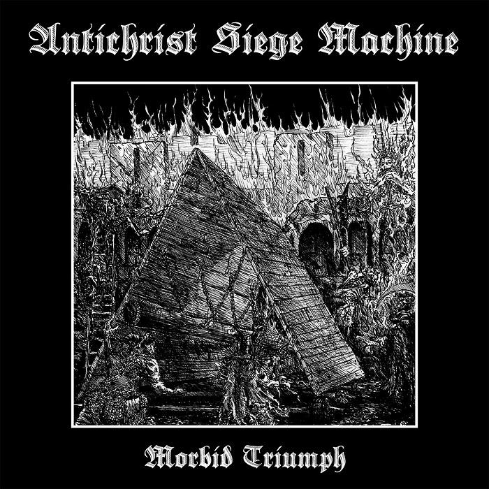 Antichrist Siege Machine - Morbid Triumph - 2017
