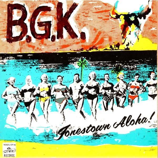 B.G.K. - Jonestown Aloha! 1983