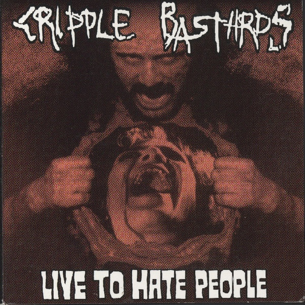 Cripple Bastards - Live To Hate People - 1999