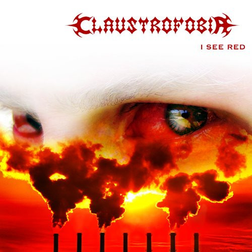Claustrofobia - I See Red - 2009