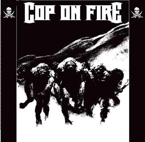 Cop On Fire - Cop On Fire 2004