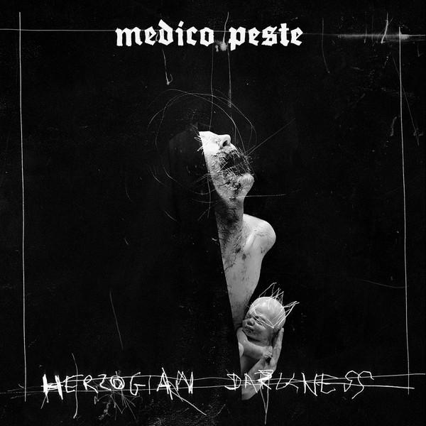 Medico Peste - Herzogian Darkness - 2017