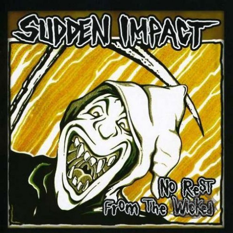 Sudden Impact - No Rest From The Wicked 1985-1986