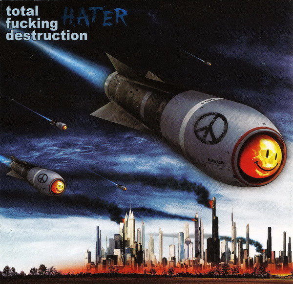 Total Fucking Destruction - Hater - 2011