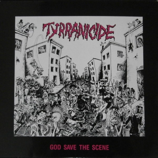 Tyrranicide - God Save The Scene 1989
