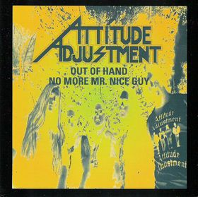 Attitude Adjustment - Out Of Hand / No More Mr. Nice Guy - 1993