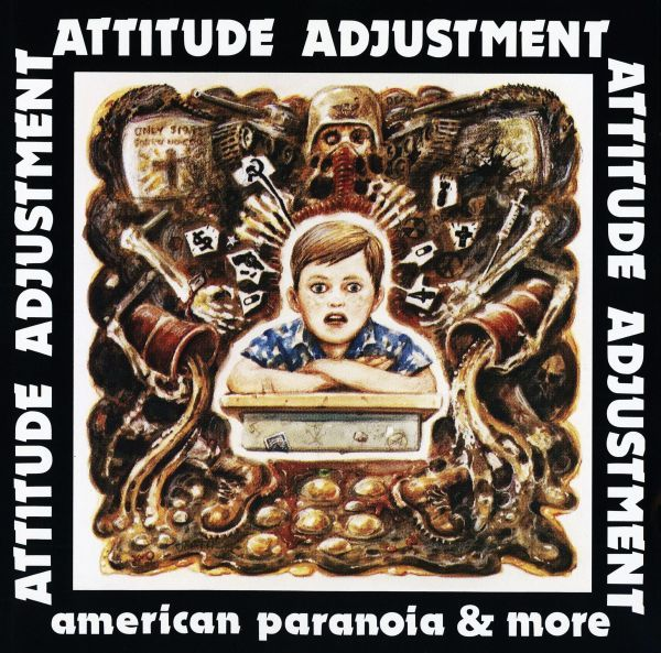 Attitude Adjustment - American Paranoia & More - 1993