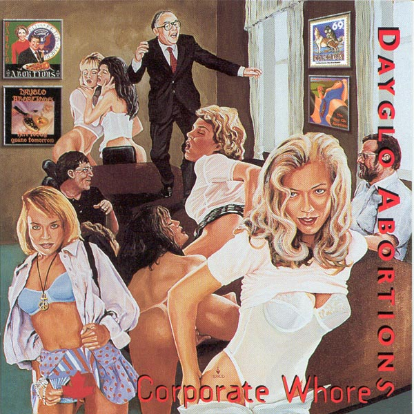 Dayglo Abortions - Corporate Whores 1996