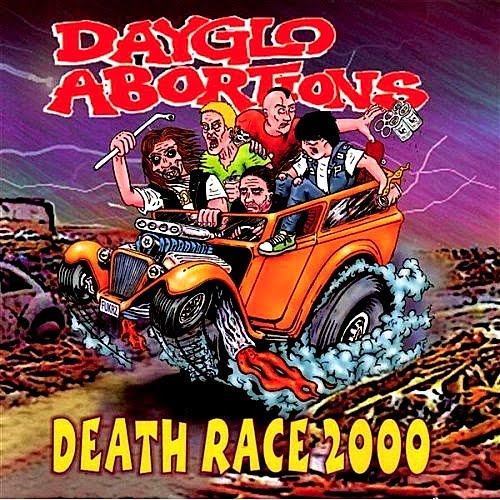 Dayglo Abortions - Death Race 2000 1999