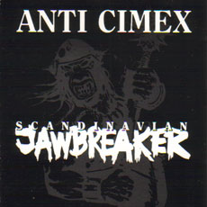 Anti Cimex - Scandinavian Jawbreaker 1993