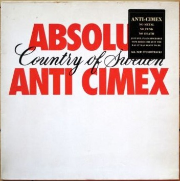 Anti Cimex - Absolut Country Of Sweden 1990