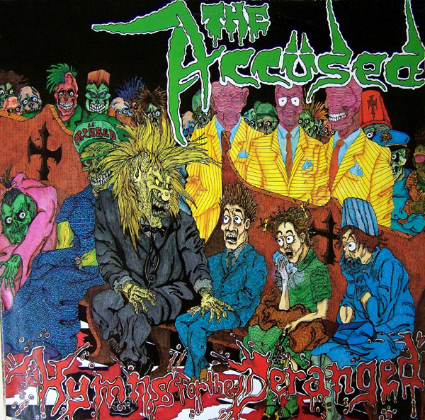 The Accüsed - Hymns For The Deranged - 1989