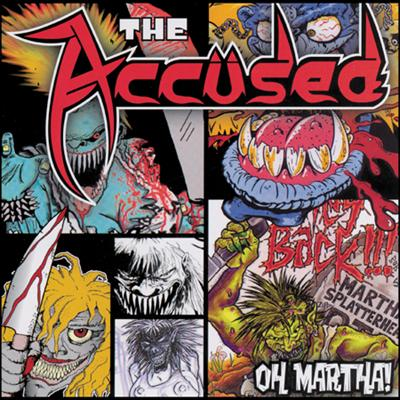 The Accüsed - Oh Martha! 2005