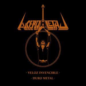 Acero Letal - Veloz Invencible / Duro Metal - 2015