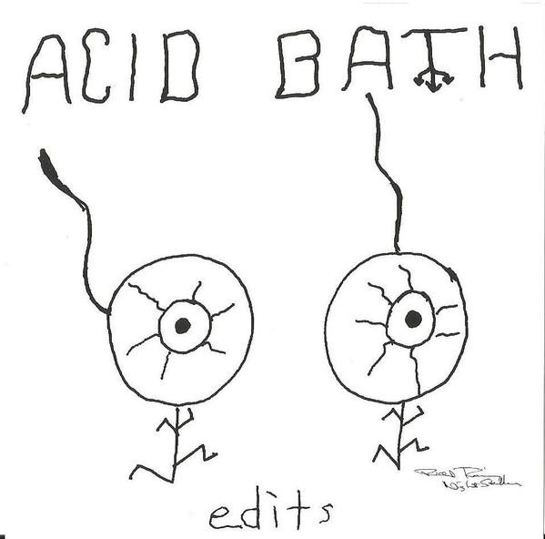 Acid Bath - Edits - 1994