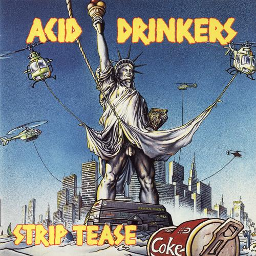 Acid Drinkers - Strip Tease 1992