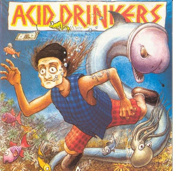 Acid Drinkers - Fishdick 1994