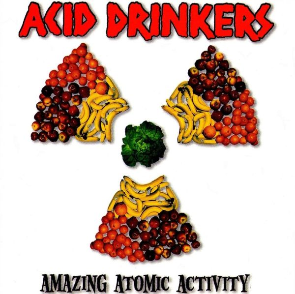 Acid Drinkers - Amazing Atomic Activity 1999