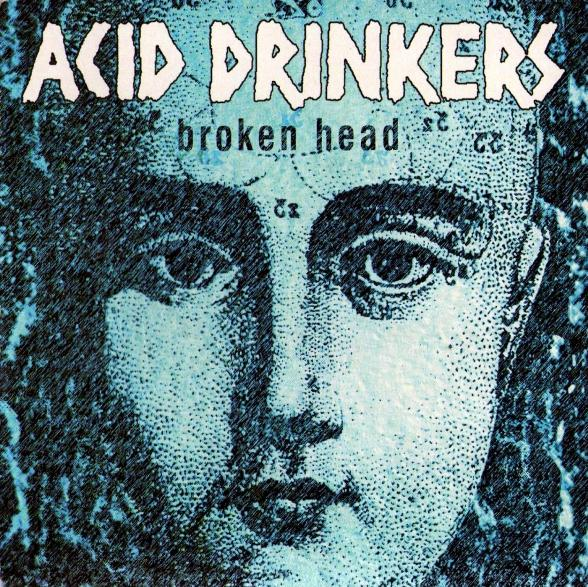 Acid Drinkers - Broken Head 2000