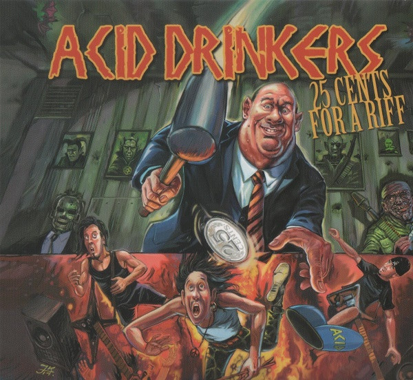 Acid Drinkers - 25 Cents For A Riff - 2014
