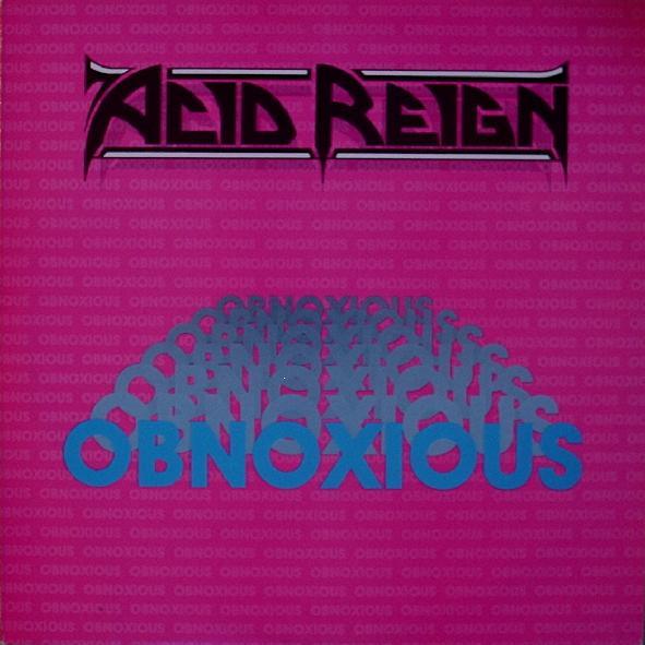 Acid Reign - Obnoxious 1990
