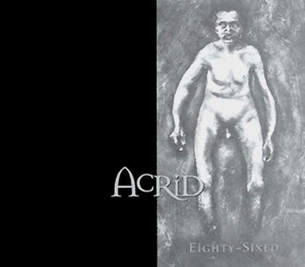 Acrid - Eighty-Sixed - 1997