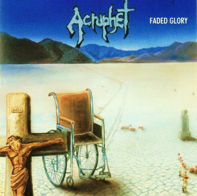 Acrophet - Faded Glory - 1989