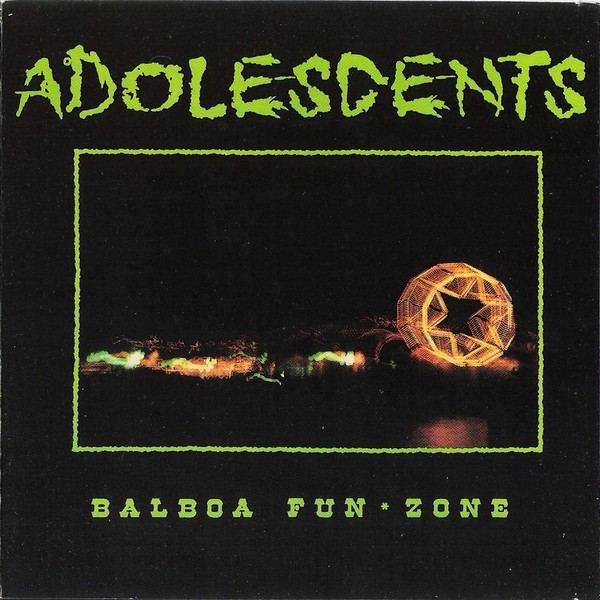 Adolescents - Balboa Fun*Zone - 1988