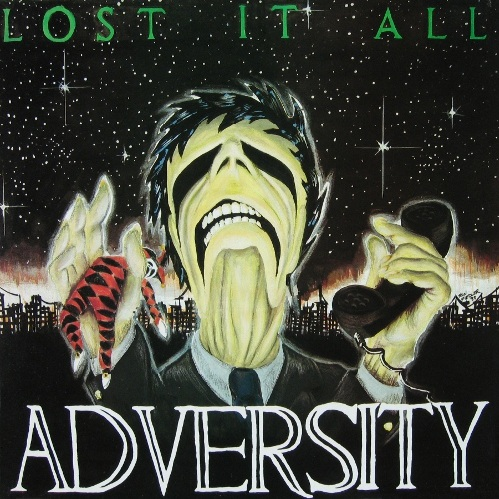 Adversity - Lost It All 1988