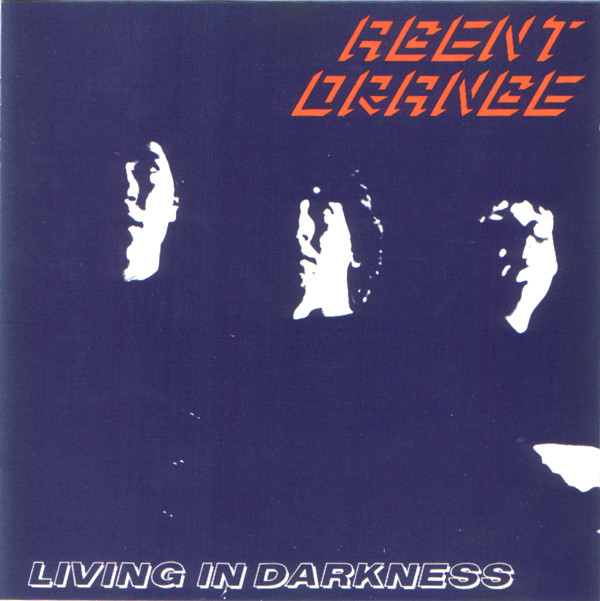 Agent Orange - Living In Darkness - 1981