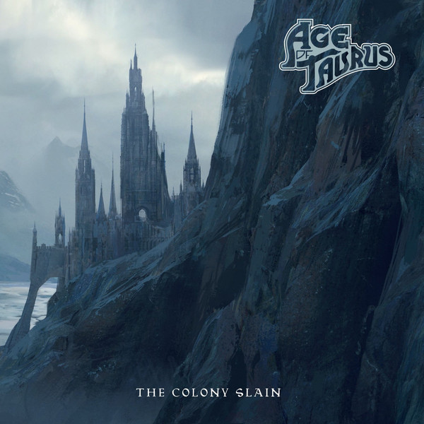Age Of Taurus - The Colony Slain - 2018