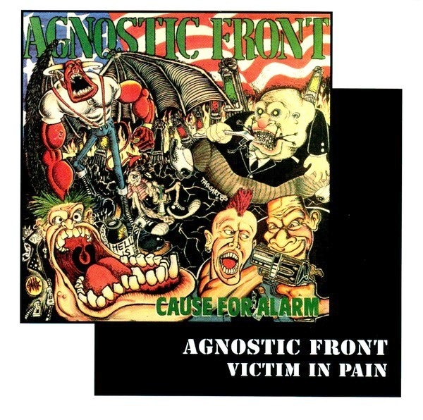 Agnostic Front - Cause For Alarm / Victim In Pain - 1986