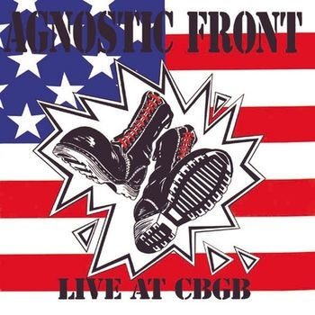 Agnostic Front - Live At CBGB - 1989