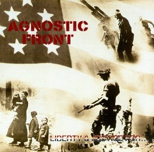 Agnostic Front - Liberty & Justice For... - 1987