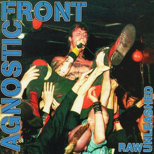 Agnostic Front - Raw Unleashed - 1982/1984