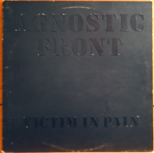 Agnostic Front - Victim In Pain - 1984