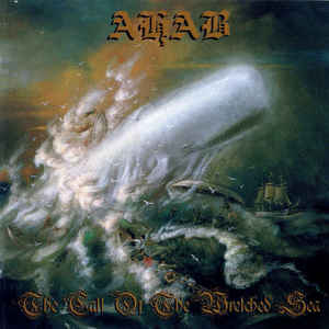 Ahab - The Call Of The Wretched Sea - 2006