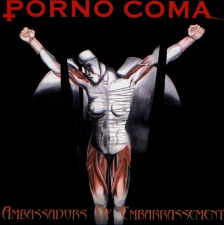Porno Coma - Ambassadors Of Embarrassement 1998