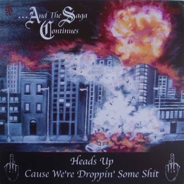 ...And The Saga Continues, Hands Of Death - Heads Up Cause We're Droppin' Some Shit / The Great Deceiver - 2004